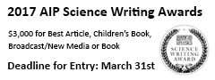 2017 AIP Science Writing Awards