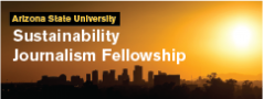 ASU Sustainability Journalism Fellowship