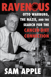 The book cover of RAVENOUS: Otto Warburg, the Nazis, and the Search for the Cancer-Diet Connection