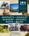 Cover: Prophets and Moguls, Rangers and Rogues, Bison and Bears: 100 Years of the National Park Service